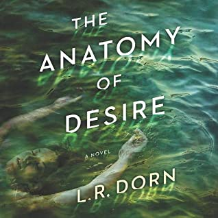 The Anatomy of Desire by L. R. Dorn