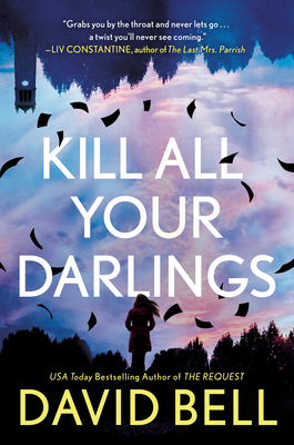 Kill All Your Darlings by David Bell