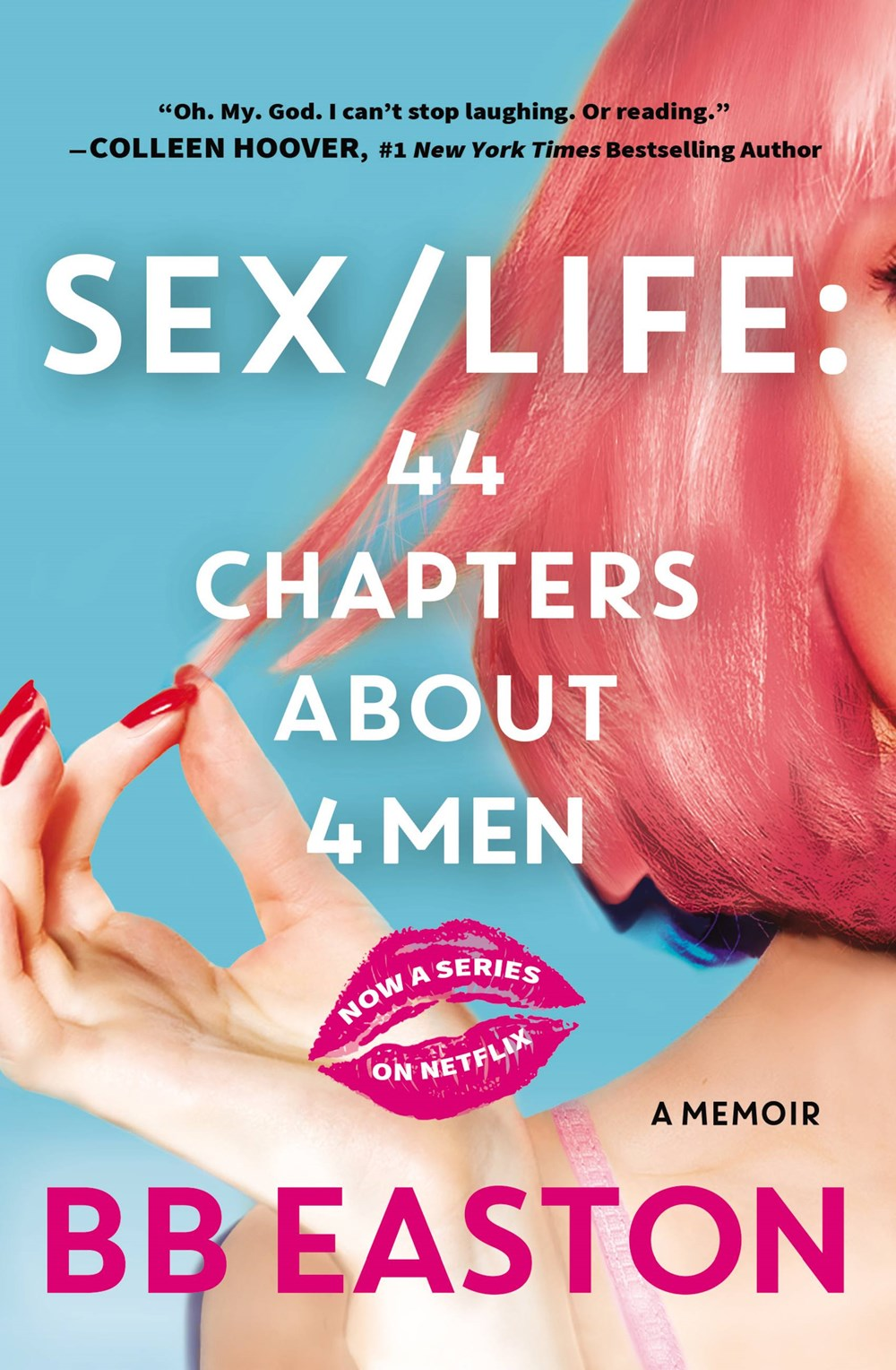 Sex/Life: 44 Chapters About 4 Men by BB Easton
