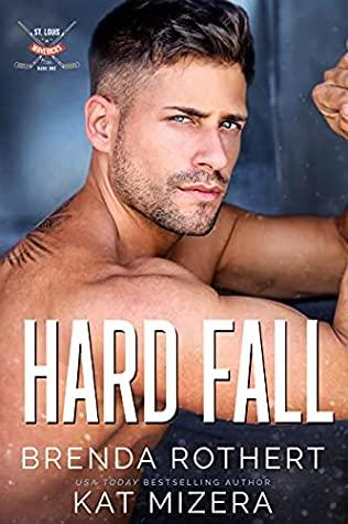 Hard Fall by Brenda Rothert, Kat Mizera